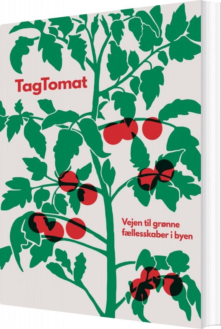 Tagtomat - Vejen Til Grønne Fællesskaber I Byen - Mads Boserup Lauritsen - Bog
