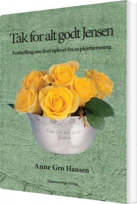 Tak For Alt Godt Jensen - Anne Gro Hansen - Bog