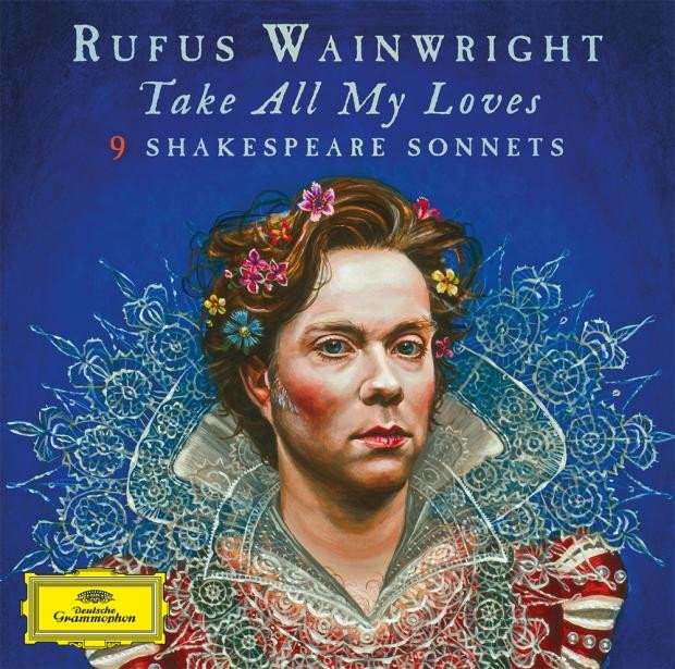 Rufus Wainwright - Take All My Loves - 9 Shakespeare Sonnets - Vinyl / LP