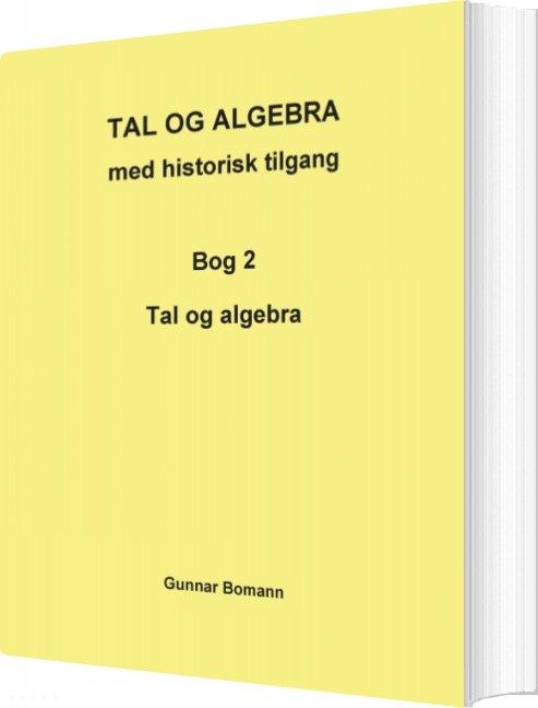 Image of   Tal Og Algebra Med Historisk Tilgang - Gunnar Bomann - Bog