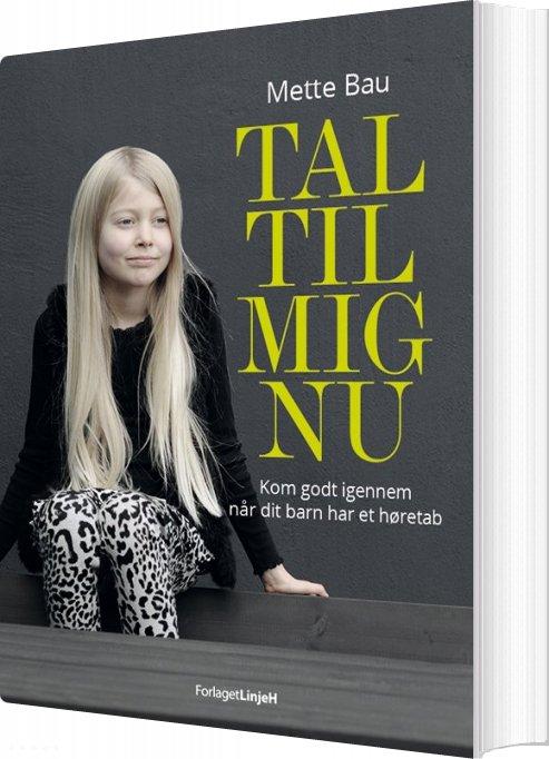Image of   Tal Til Mig Nu - Mette Bau - Bog
