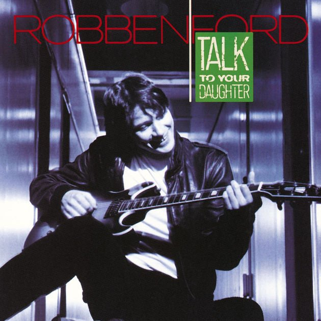 Image of   Robben Ford - Talk To Your Daughter - Vinyl / LP