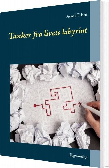 Tanker Fra Livets Labyrint - Arne Nielsen - Bog