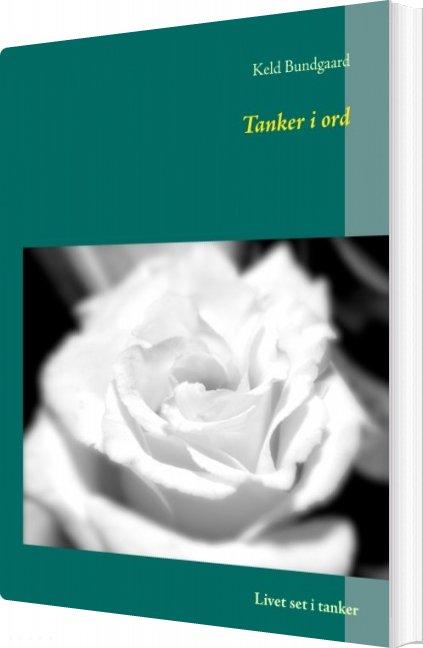 Tanker I Ord - Keld Bundgaard - Bog