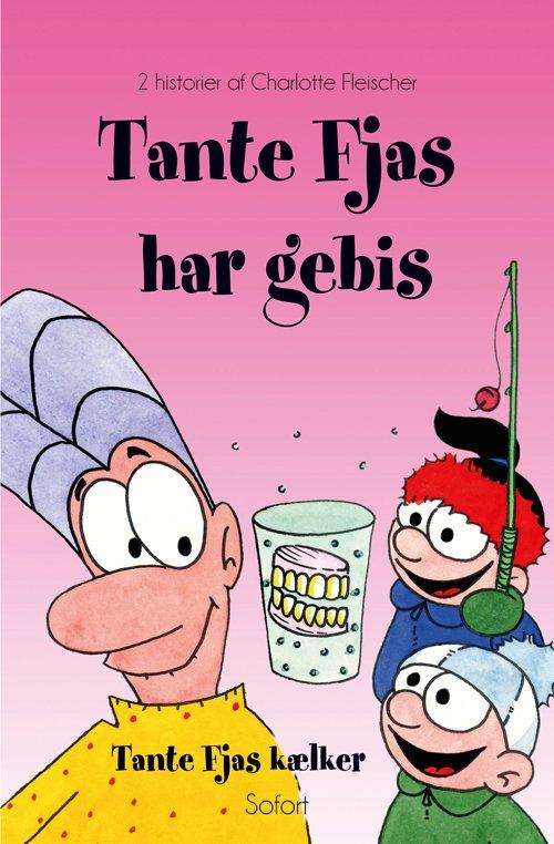 Tante Fjas Har Gebis / Tante Fjas Kælker - Charlotte Fleischer - Bog