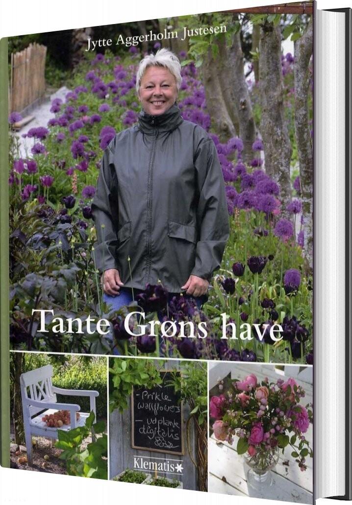 Tante Grøns Have - Jytte Justesen - Bog