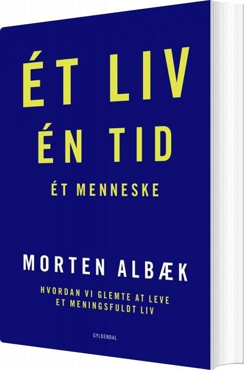 Image of   ét Liv én Tid ét Menneske - Morten Albæk - Bog