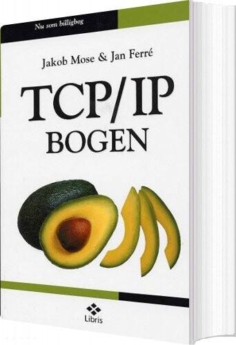 Image of   Tcp/ip-bogen - Jakob Mose - Bog