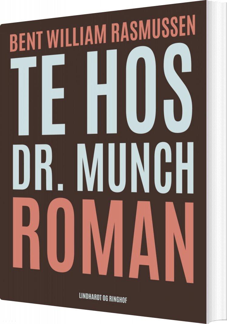 Image of   Te Hos Dr. Munch - Bent William Rasmussen - Bog