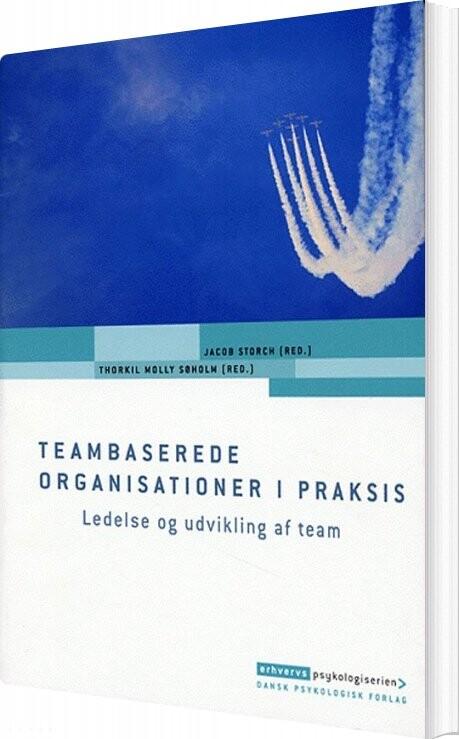 Image of   Teambaserede Organisationer I Praksis - Jacob Storch - Bog