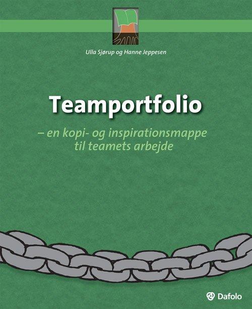 Teamportfolio - En Kopi- Og Inspirationsmappe Til Teamets Arbejde - Hanne Jeppesen - Bog