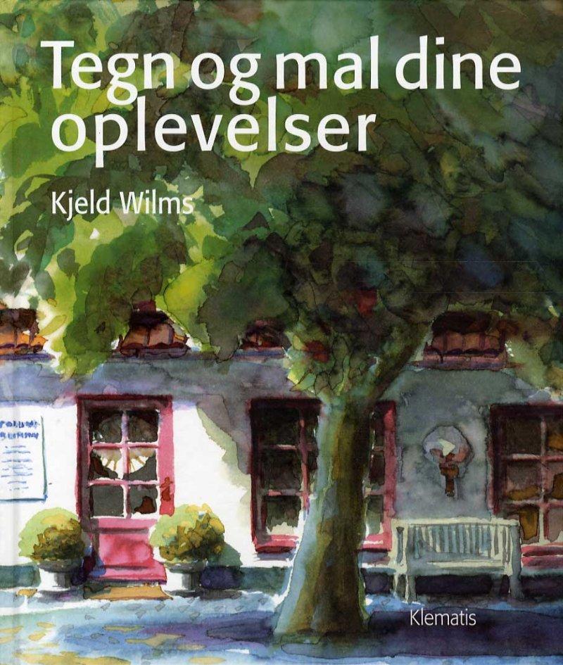 Image of   Tegn Og Mal Dine Oplevelser - Kjeld Wilms - Bog