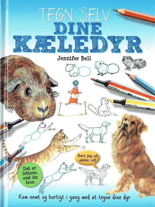 Image of   Tegn Selv Dine Kæledyr - Jennifer Bell - Bog