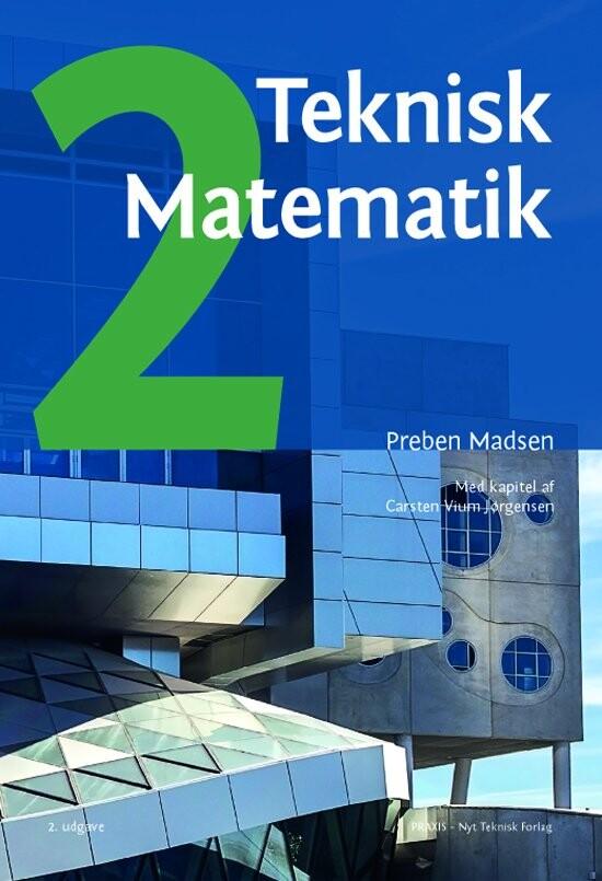 Teknisk Matematik, B-niveau B, Bind 2 - Preben Madsen - Bog