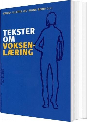 Tekster Om Voksenlæring - Knud Illeris - Bog