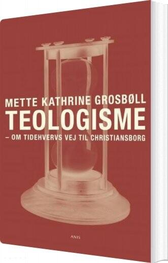 Image of   Teologisme - Mette Kathrine Grosbøll - Bog
