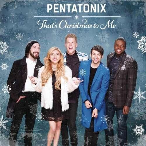 Image of   Pentatonix - Thats Christmas To Me - CD
