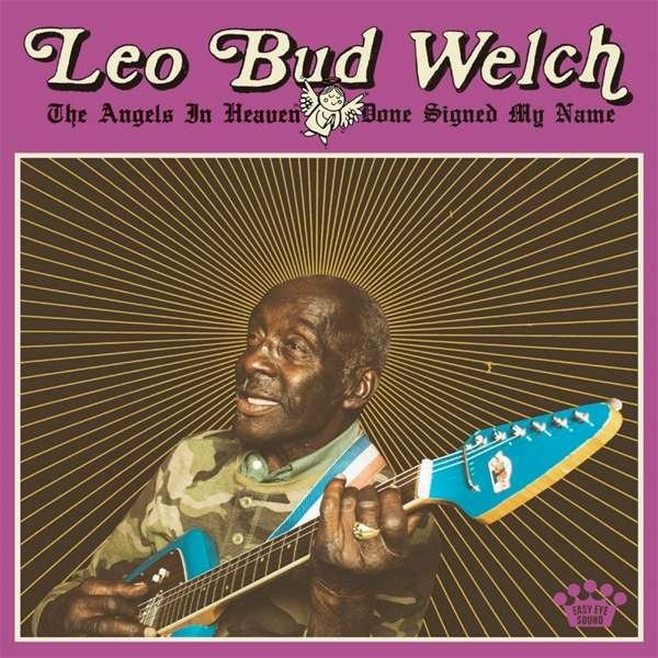 Image of   Leo Bud Welch - The Angels In Heaven Done Signed My Name - CD