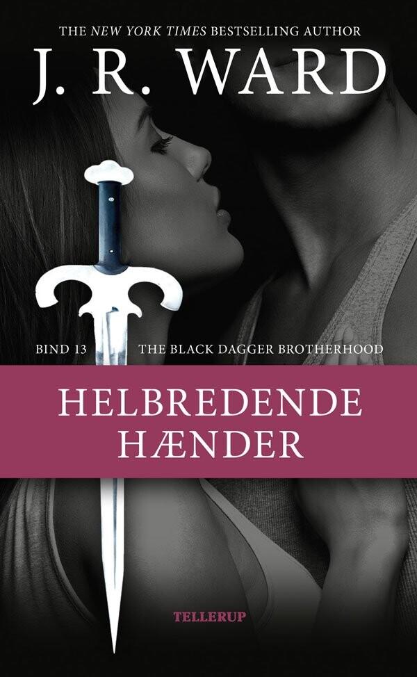 The Black Dagger Brotherhood #13: Helbredende Hænder - J. R. Ward - Bog