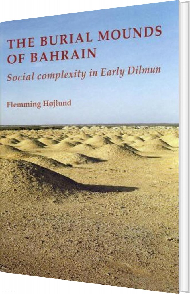 Image of   The Burial Mounds Of Bahrain - Flemming Højlund - Bog