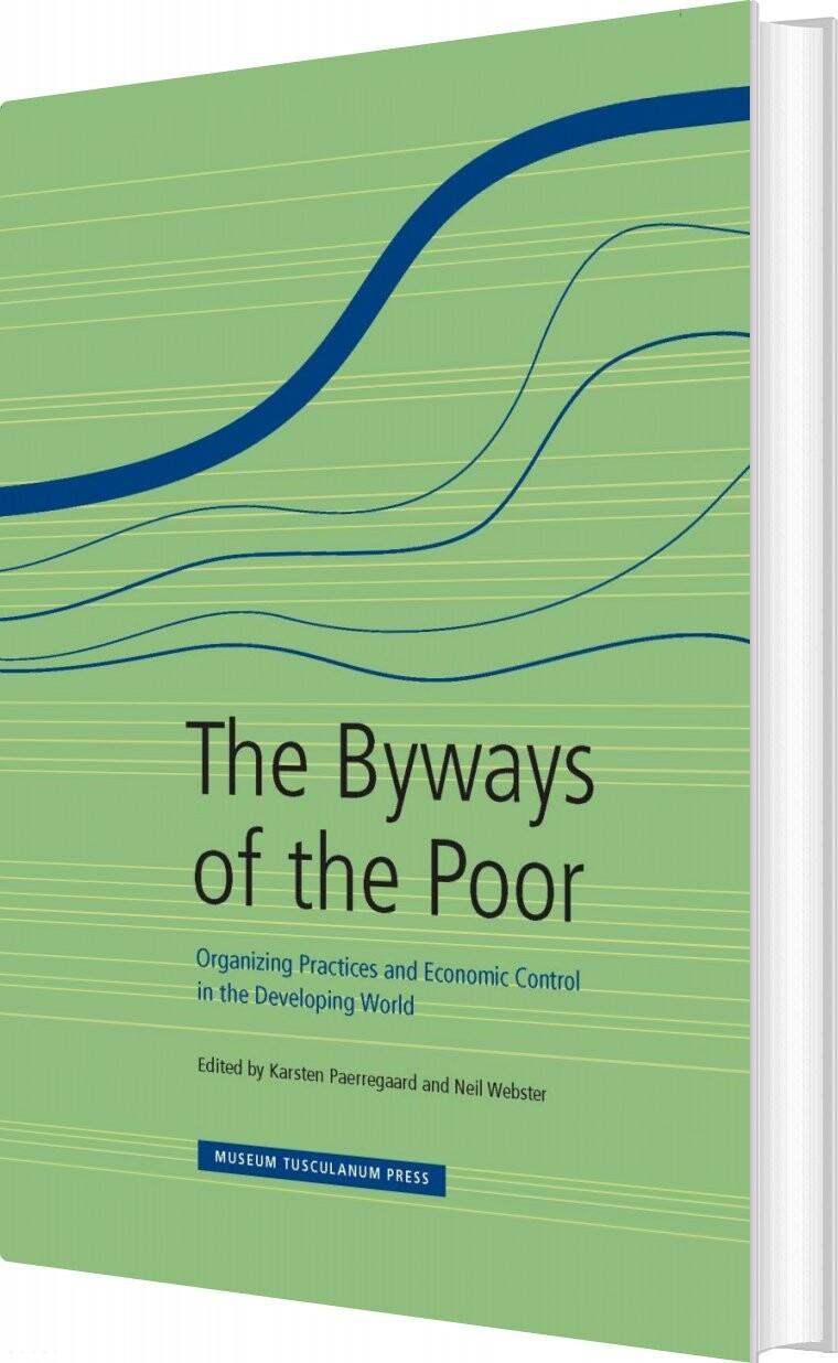 Billede af The Byways Of The Poor - Karsten Paerregaard - Bog