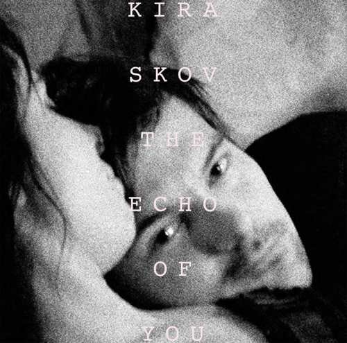 Kira Skov - The Echo Of You - CD