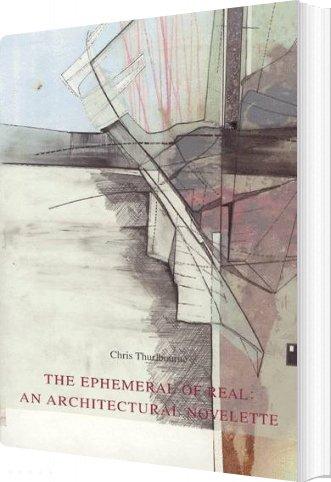 The Ephemeral Of Real - Chris Thurlbourne - Bog