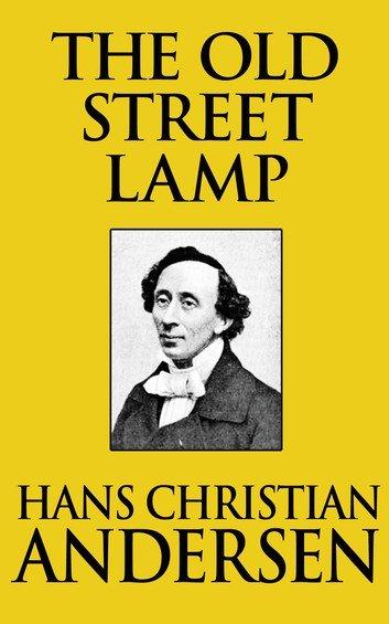 The Old Street Lamp - H.c. Andersen - Bog