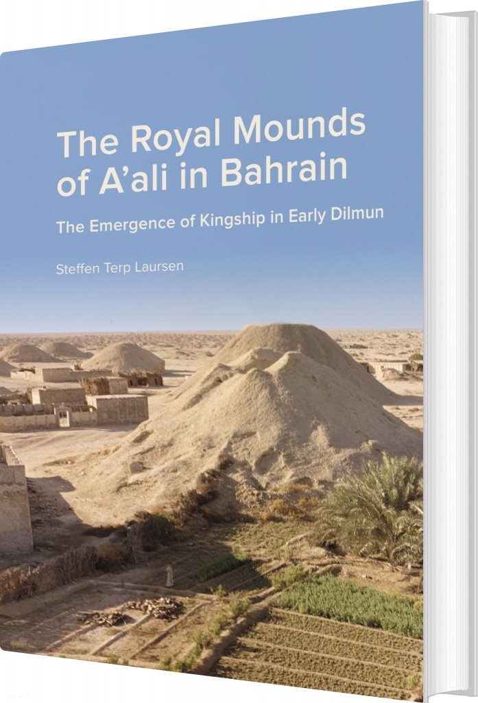 The Royal Mounds Of Aali In Bahrain - Steffen Terp Laursen - Bog