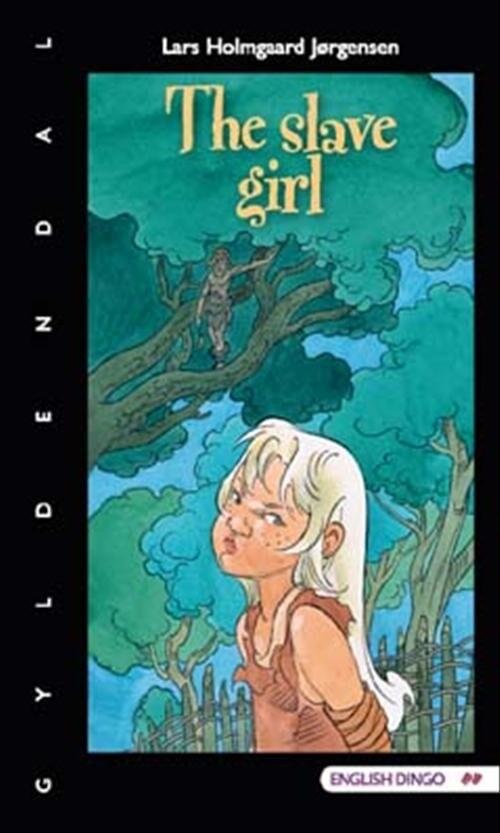 The Slave Girl - Lars Holmgaard Jørgensen - Bog