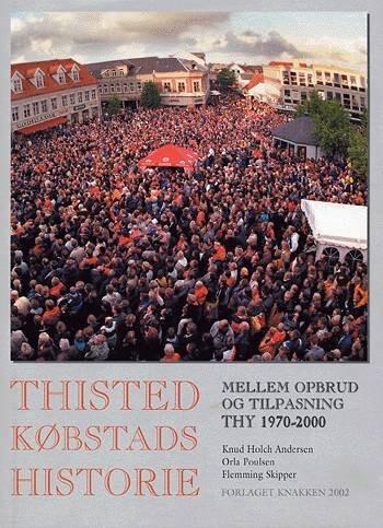Image of   Thisted Købstads Historie Mellem Opbrud Og Tilpasning - Orla Poulsen - Bog