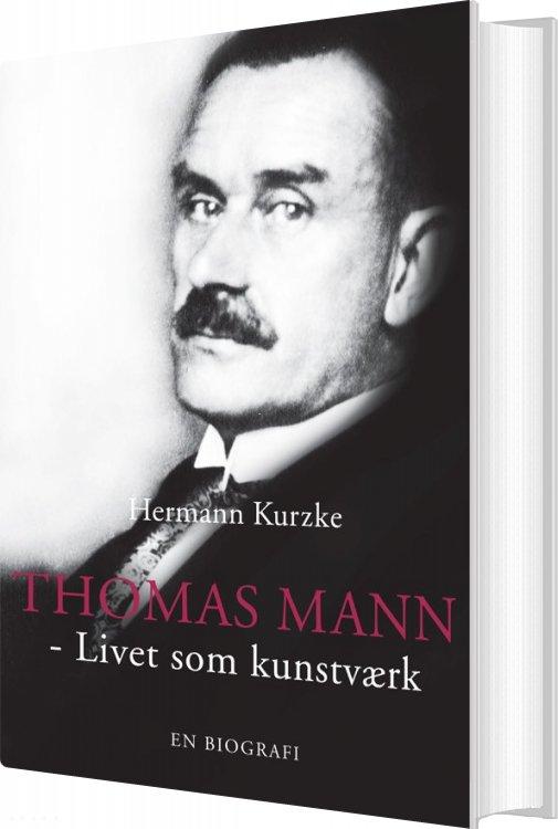 Thomas Mann - Hermann Kurzke - Bog