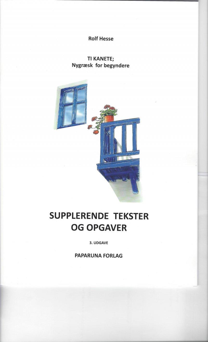 Ti Kanete; Supplerende Tekster Og Opgaver - Rolf Hesse - Bog