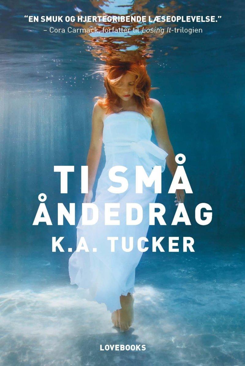 Ti Små åndedrag - K.a. Tucker - Bog