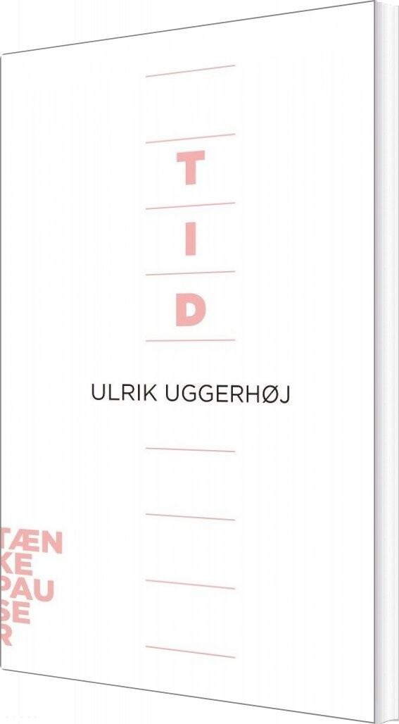 Image of   Tid - Ulrik Uggerhøj - Bog