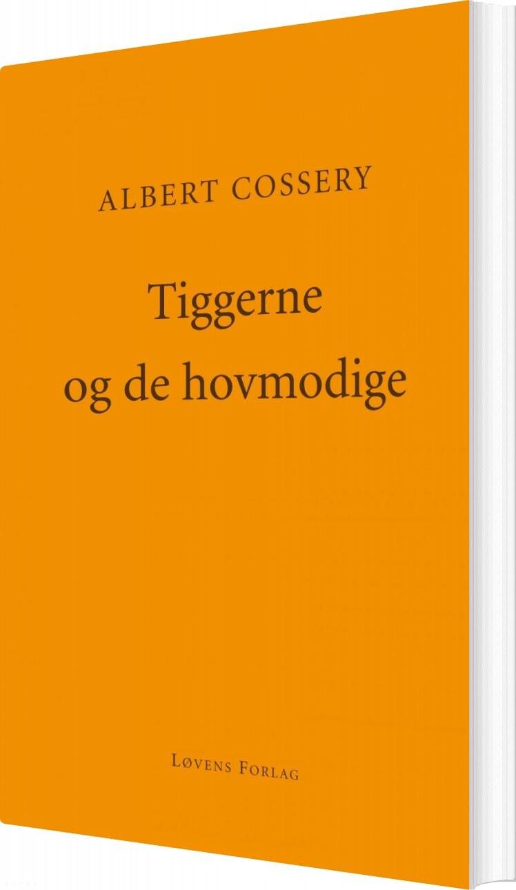 Tiggerne Og De Hovmodige - Albert Cossery - Bog