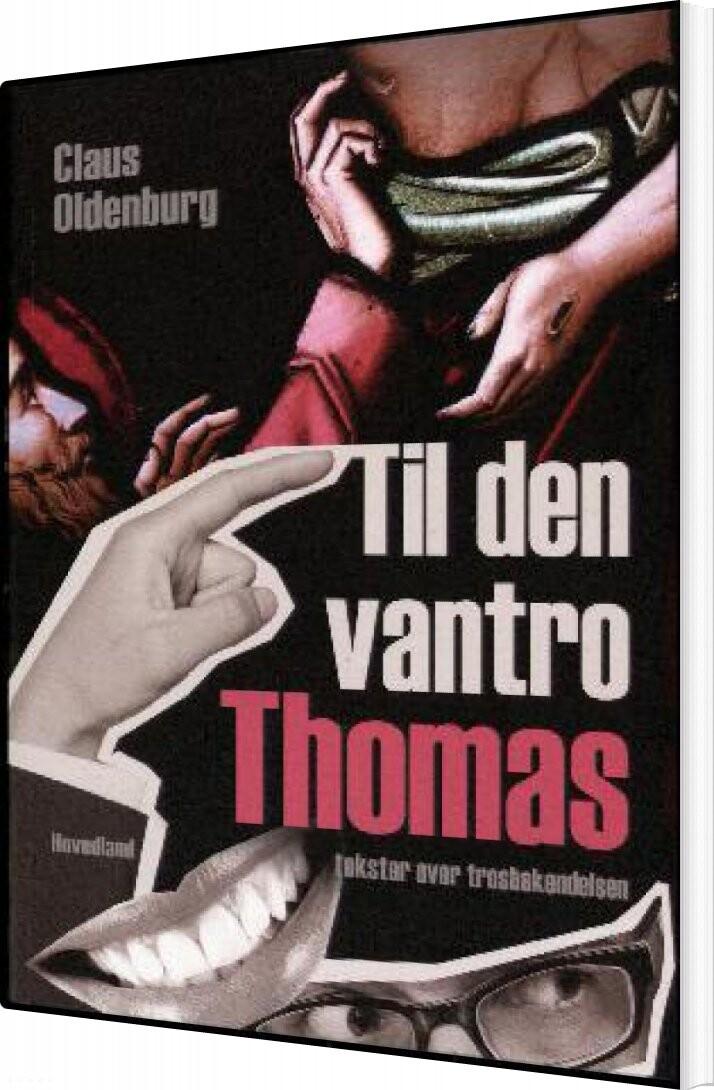 Image of   Til Den Vantro Thomas - Claus Oldenburg - Bog