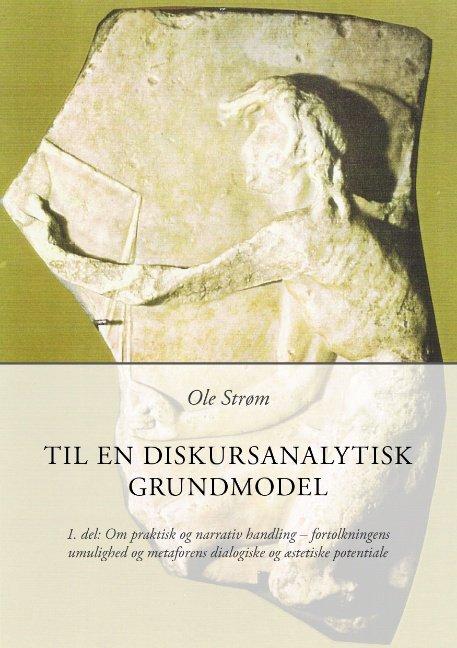 Image of   Til En Diskursanalystisk Grundmodel - Ole Strøm - Bog