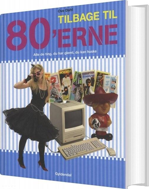 Tilbage Til 80erne - Ove Dahl - Bog