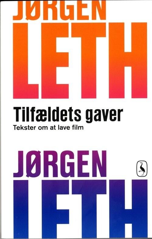 Tilfældets Gaver - Jørgen Leth - Bog