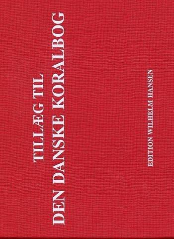Image of   Tillæg Til Den Danske Koralbog - Margrethe T. østergaard - Bog