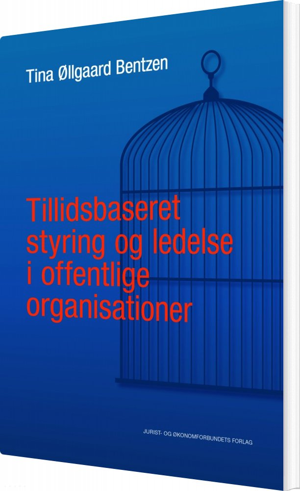 Image of   Tillidsbaseret Styring Og Ledelse I Offentlige Organisationer - Tina øllgaard Bentzen - Bog