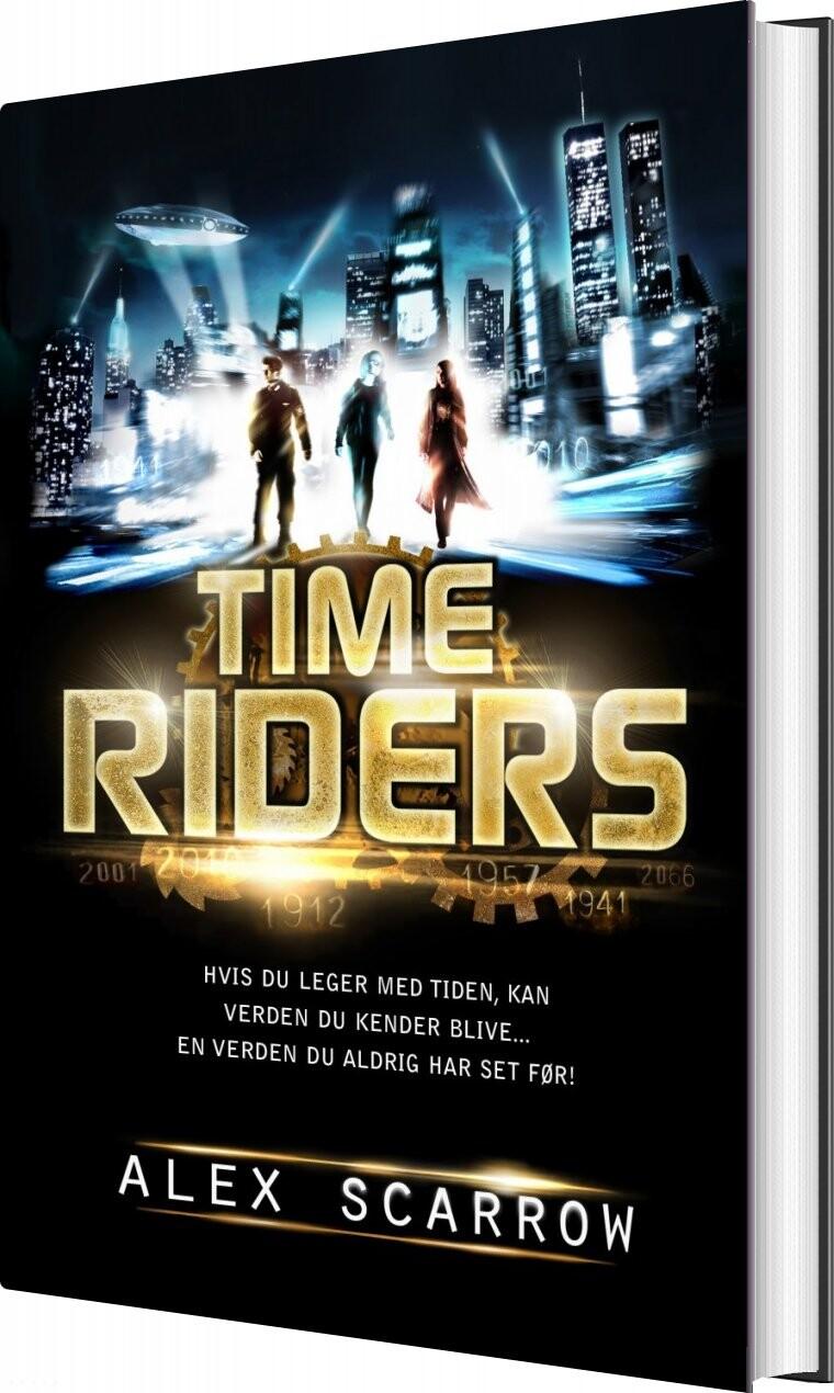 Time Riders - Alex Scarrow - Bog