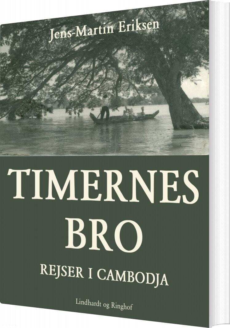 Timernes Bro - Rejser I Cambodja - Jens-martin Eriksen - Bog