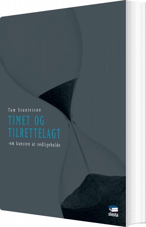 Timet Og Tilrettelagt - Tom Svantesson - Bog