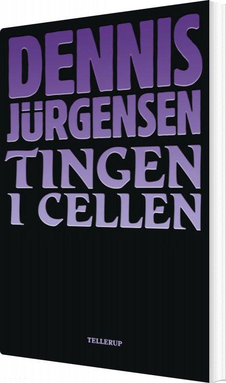 Tingen I Cellen - Dennis Jürgensen - Bog