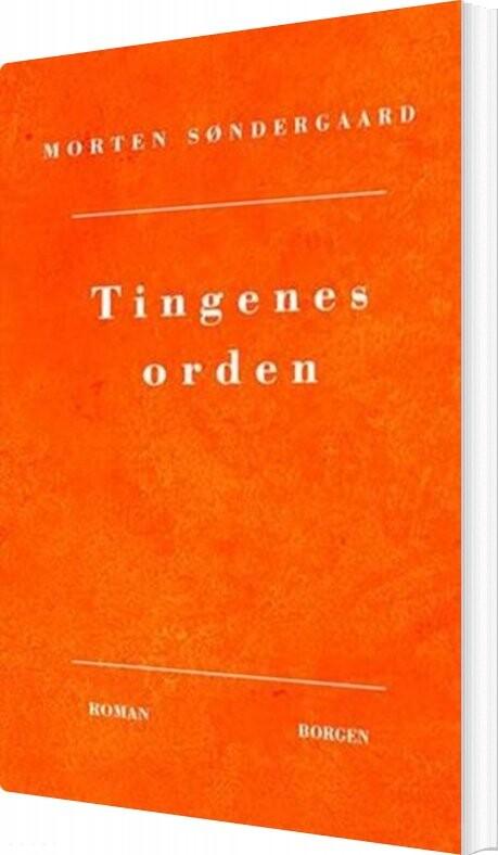 Image of   Tingenes Orden - Morten Søndergaard - Bog