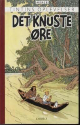 Image of   Tintins Oplevelser: Det Knuste øre - Hergé - Tegneserie
