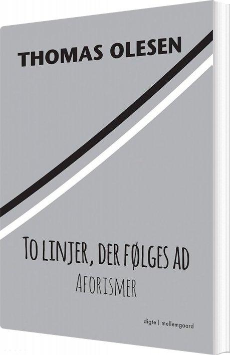 To Linjer, Der Følges Ad - Thomas Olesen - Bog