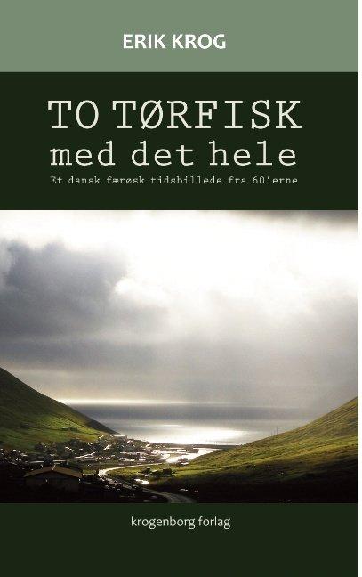 To Tørfisk Med Det Hele - Erik Krog - Bog
